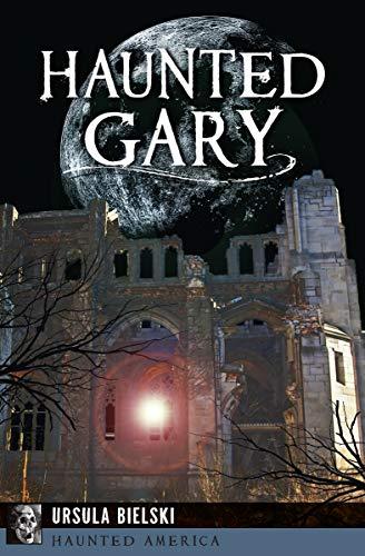 Haunted Gary (Haunted America) (English Edition)