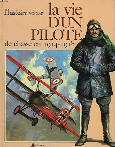 La Vie d'un pilote de chasse : En 1914-1918 par Wallace Melville