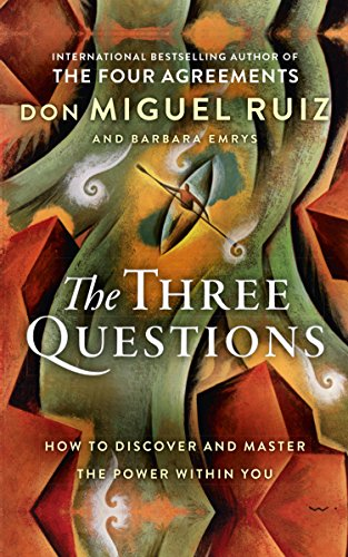 The Three Questions por Don Miguel Ruiz