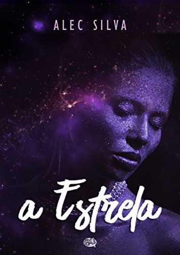 A Estrela (Portuguese Edition) por Alec Silva