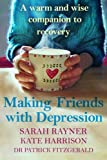 Making Peace with Depression: A warm and wise companion to recovery