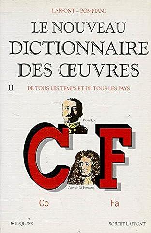 Le Nouveau dictionnaire des oeuvres de tous les temps et de tous les pays, tome 2 : de C à F