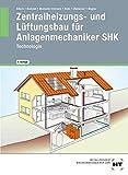 Zentralheizungs- und Lüftungsbau für Anlagenmechaniker SHK