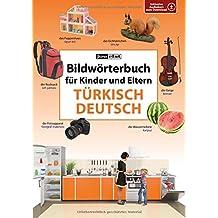 Bildwörterbuch für Kinder und Eltern Türkisch-Deutsch (Bildwörterbücher)