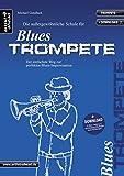 Die Schule für Blues-Trompete: Der einfachste Weg zur perfekten Blues-Improvisation (inkl. Download).