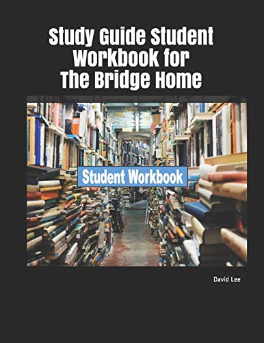 Study Guide Student Workbook for The Bridge Home