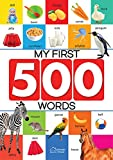 My First 500 Words: Early Learning Picture Book to learn Alphabet, Numbers, Shapes and Colours, Transport, Birds and…
