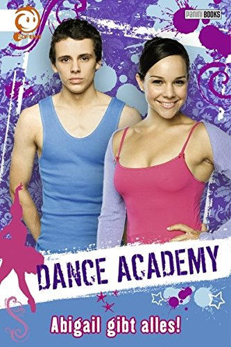 Dance Academy, Bd. 2:  Abigail gibt alles!