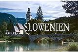 Slowenien - Ein Bildband -