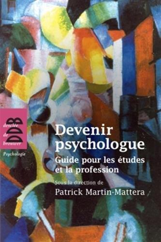 Devenir psychologue: Guide pour les études et la profession