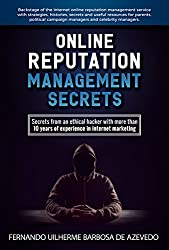 Online Reputation Management (2019): Secrets from a Pro Ethical Hacker