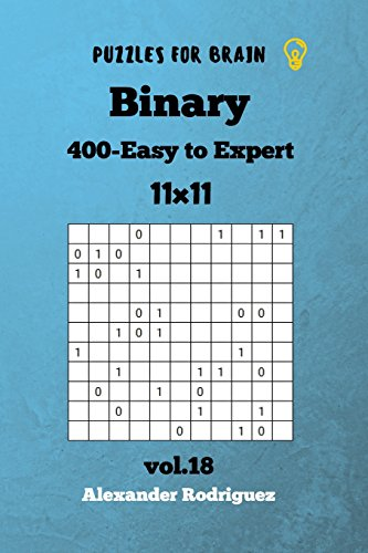 Puzzles for Brain - Binary 400 Easy to Expert 11x11 vol. 18: Volume 18