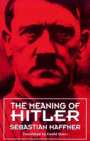 The Meaning of Hitler by Sebastian Haffner (1983-03-15)