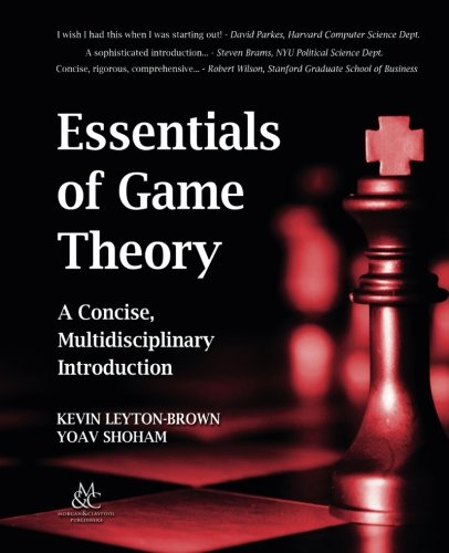 Essentials of Game Theory: A Concise Multidisciplinary Introduction (Synthesis Lectures on Artificial Intelligence and Machine Learning) por Kevin Leyton-Brown