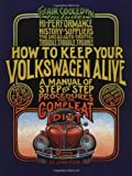 How to Keep Your Volkswagen Alive: A Manual of Step-By-Step Procedures for the Compleat Idiot-
