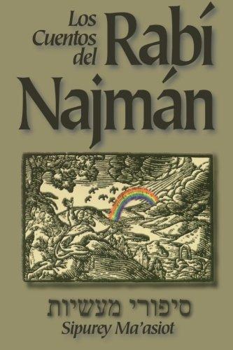 LOS CUENTOS DEL RABI NAJMAN (Sipurey Maasiot) por Rabi Najman de Breslov