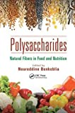 Polysaccharides: Natural Fibers in Food and Nutrition