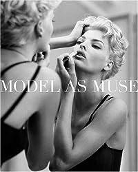Model as Muse: Embodying Fashion (Metropolitan Museum of Art): Fashioning the Ideal