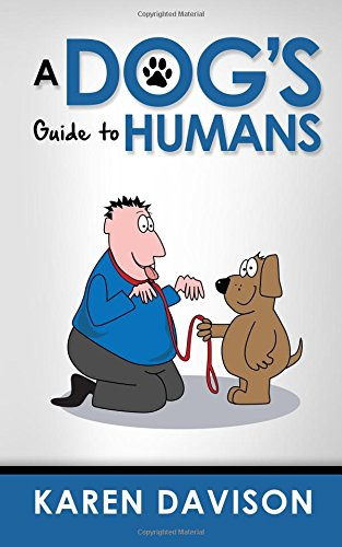 a-dogs-guide-to-humans-volume-1-fun-reads-for-dog-lovers