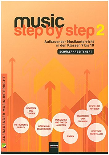 Music Step by Step 2. Schülerarbeitsheft: Aufbauender Musikunterricht ab Klasse 7