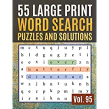 55 Large Print Word Search Puzzles and Solutions: Activity Book for Adults and kids Large Print |  Hours of brain-boosting entertainment for adults and kids ( Find Words for Adults & Seniors Vol. 95 )