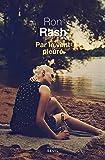 Par le vent pleuré | Rash, Ron (1953-....)