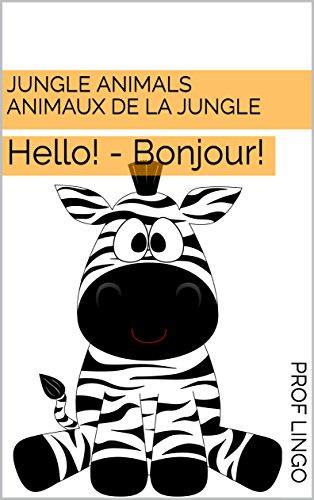 Jungle Animals Animaux De La Jungle Hello Bonjour