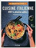 cuisine italienne - 100 recettes à dévorer