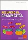 Recupero in. grammatica. Percorsi e attività per la scuola primaria
