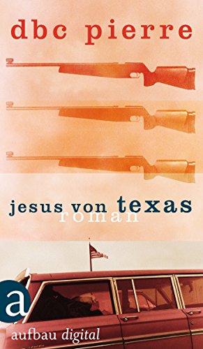 Buchseite und Rezensionen zu 'Jesus von Texas: Roman' von DBC Pierre