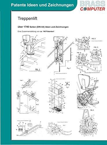 Treppenlift, über 1740 Seiten patente Ideen/Zeichnungen