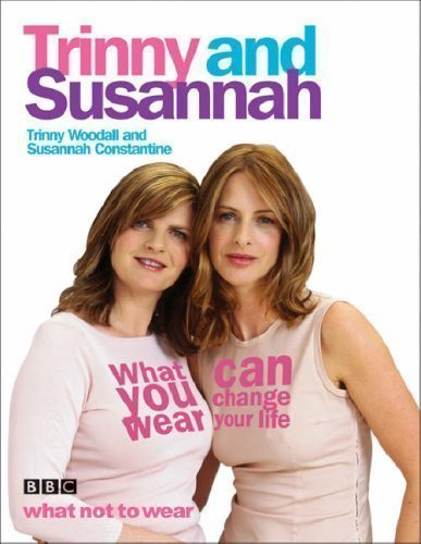 what-you-wear-can-change-your-life-by-woodall-trinny-constantine-susannah-new-edition-2005