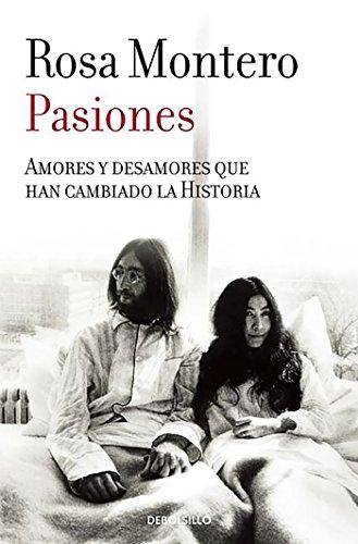 Portada del libro Pasiones: Amores y desamores que han cambiado la Historia (BEST SELLER)
