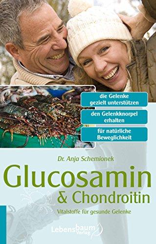 Ernährungs-glucosamin (Glucosamin & Chondroitin: Vitalstoffe für gesunde Gelenke)