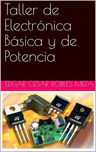 Taller de Electrónica Básica y de Potencia por Edgar Cesar Robles Meza