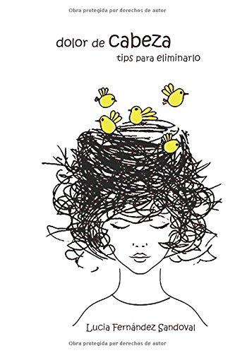 Dolor de cabeza: tips para eliminarlo por Lucia  Fernández Sandoval