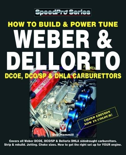 How to Build & Power Tune Weber & Dellorto Dcoe, Dco/Sp & Dhla Carburettors 3rd Edition (Speedpro)