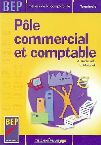 Pôle commercial et comptable BEP Terminale Métiers de la comptabilité par S Matusiak