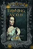 Dawning Ascent (Pearson Prophecy Book 1) by Jen L. Grey