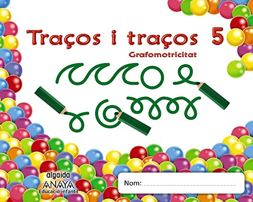 Traços i traços 5. Grafomotricitat (Educación Infantil Algaida. Grafomotricidad) - 9788490671481