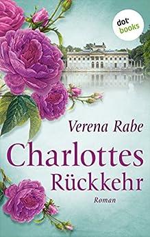Charlottes Rückkehr: Roman von [Rabe, Verena]