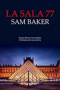 La sala 77 par  Sam Baker (seudónimo)