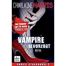Vampire bevorzugt: Roman