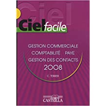 Ciel facile : Gestion commerciale, paye, comptabilité, ACT ! Gestion de contacts