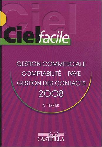 Ciel facile : Gestion commerciale, paye, comptabilité, ACT ! Gestion de contacts