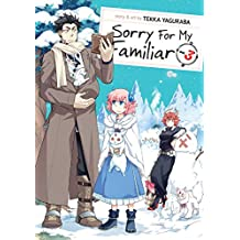 Sorry for My Familiar Vol. 3 (English Edition)
