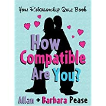 How Compatible Are You?: Your Relationship Quizbook by Allan Pease (2005-01-20)