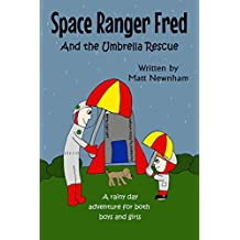 Space Ranger Fred and The Umbrella Rescue