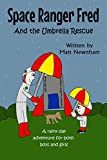 Book cover image for Space Ranger Fred and The Umbrella Rescue