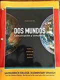 Dos Mundos Comunicacion Y Comunidad 7th Edition ([Saddleback College - Elementary Spanish])